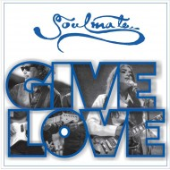 Soulmate, Give Love - 2020 (CD)